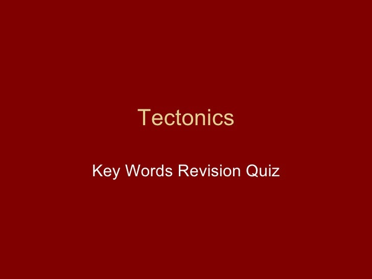 Tectonics Key Words Revision Quiz