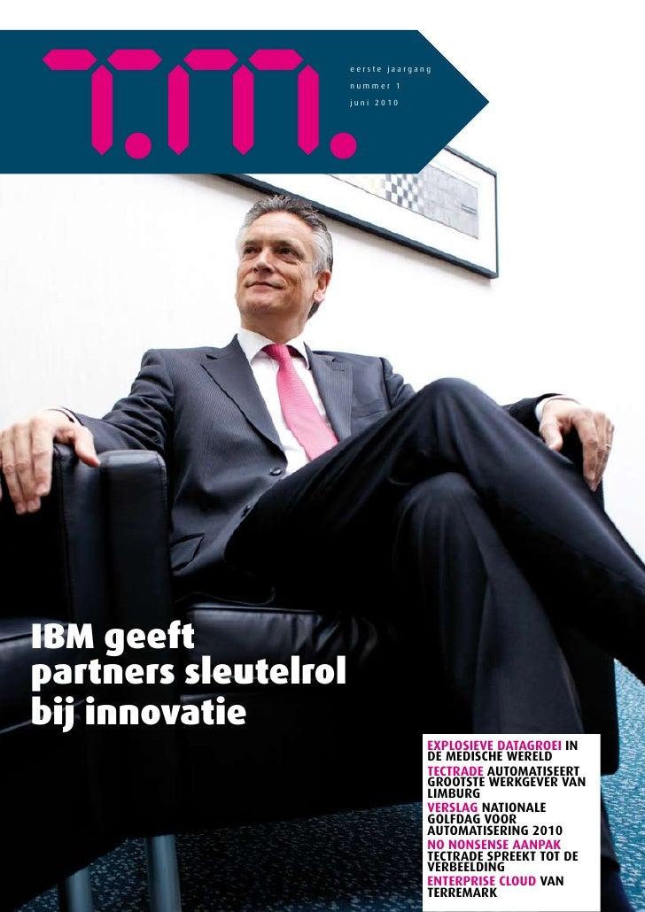 eerste jaargang                       nummer 1                       juni 2010     IBM geeft partners sleutelrol bij innov...