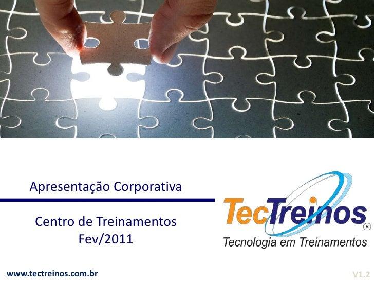 Apresentação Corporativa<br />Centro de Treinamentos<br />www.tectreinos.com.br<br />