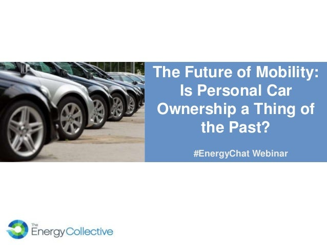 The Future of Mobility: Is Personal Car Ownership a Thing of the Past? #EnergyChat Webinar