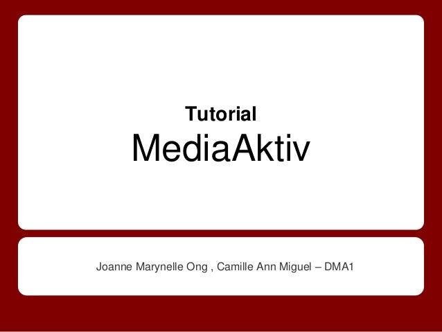 Joanne Marynelle Ong , Camille Ann Miguel – DMA1 Tutorial MediaAktiv