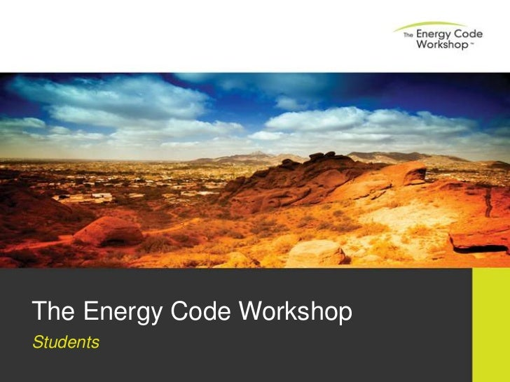 The Energy Code Workshop<br />Students<br />
