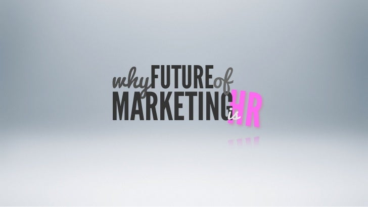 why FUTUREofMARKETINGHR         is