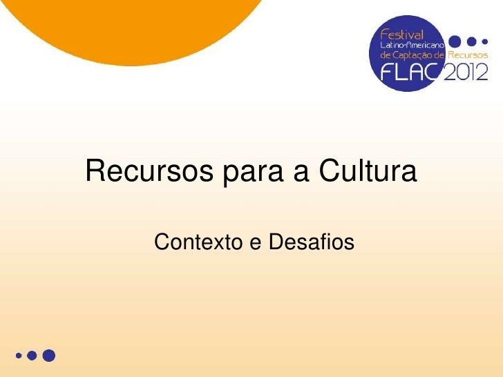 Recursos para a Cultura    Contexto e Desafios
