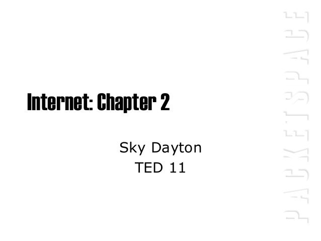 PACKETSPACE Internet: Chapter 2 Sky Dayton TED 11