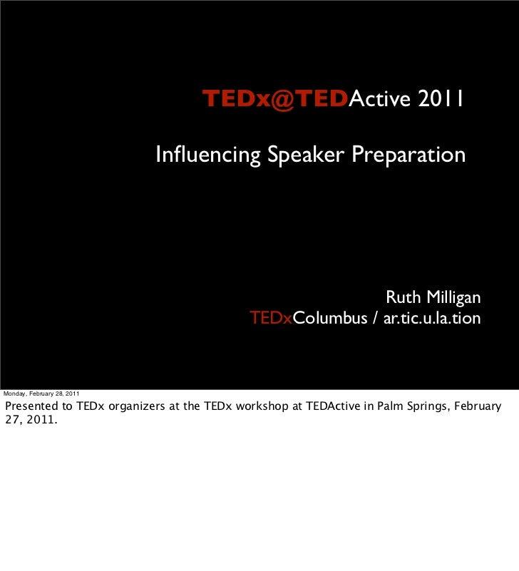 TEDx@TEDActive 2011                            Influencing Speaker Preparation                                             ...