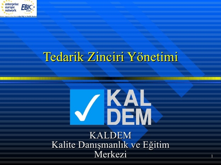 Tedarik Zinciri Yönetimi KALDEM Kalite Danışmanlık ve Eğitim Merkezi
