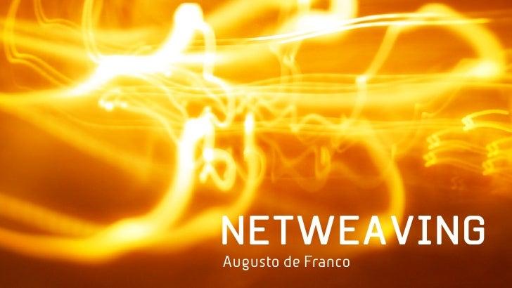 NETWEAVING Augusto de Franco