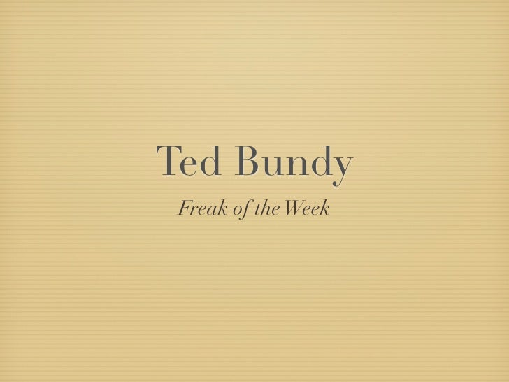 Ted Bundy  Freak of the Week