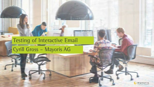 Testing of Interactive Email Cyrill Gross – Mayoris AG