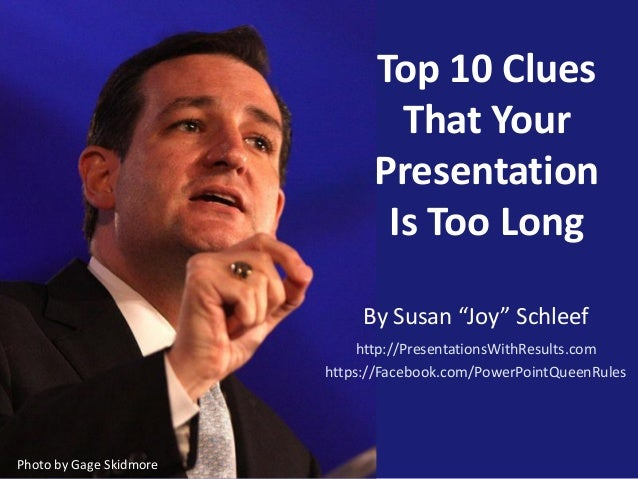 """Top 10 Clues That Your Presentation Is Too Long By Susan """"Joy"""" Schleef http://PresentationsWithResults.com https://Faceboo..."""