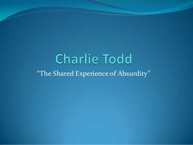 """""""The Shared Experience of Absurdity"""""""