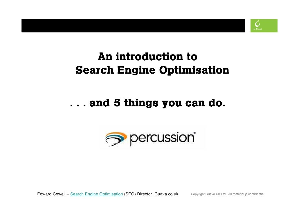 An introduction to                    Search Engine Optimisation                  . . . and 5 things you can do.     Edwar...