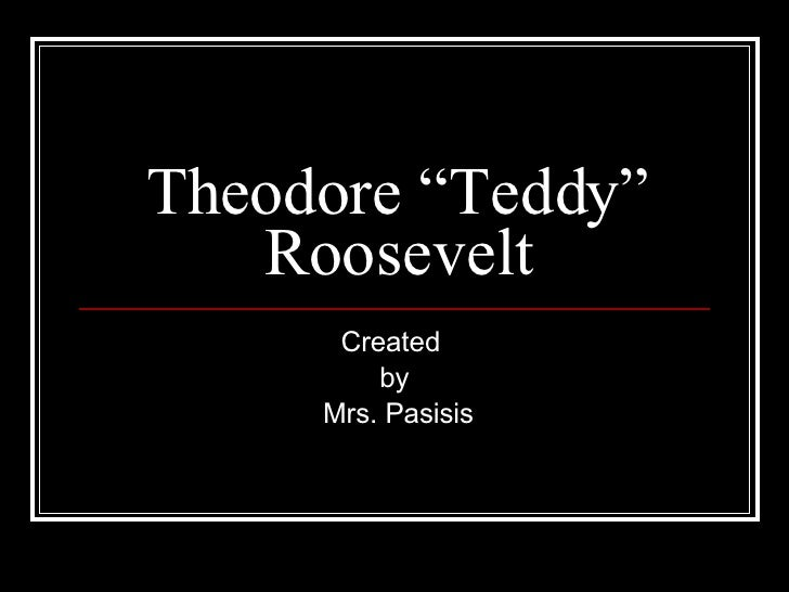 """Theodore """"Teddy"""" Roosevelt Created  by Mrs. Pasisis"""