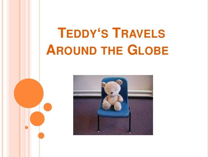 Teddy's TravelsAroundthe Globe<br />