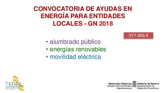 CONVOCATORIA DE AYUDAS EN ENERGÍA PARA ENTIDADES LOCALES - GN 2018 • alumbrado público • energías renovables • movilidad e...
