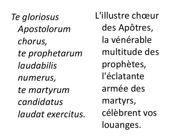 Te per orbem terrarum sancta confitetur Ecclesia, Patrem immensae maiestatis; L'Église sainte publie vos grandeurs, dans t...