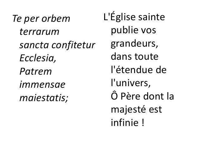 Venerandum tuum verum et unicum Filium ; Sanctum quoque Paraclitum Spiritum. Elle adore également votre Fils unique et vér...