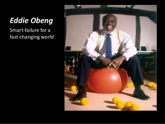 Eddie ObengSmart-failure for afast-changing world