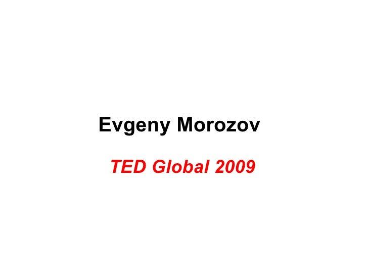 Evgeny Morozov  TED Global 2009