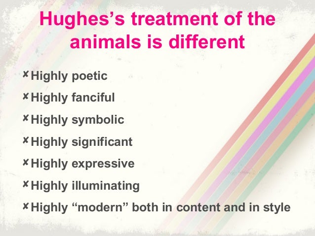 animal imagery in the poetry of ted hughes Essays and criticism on ted hughes - critical essays ted hughes poetry: the majority of his poems are in fact infused with animal imagery.