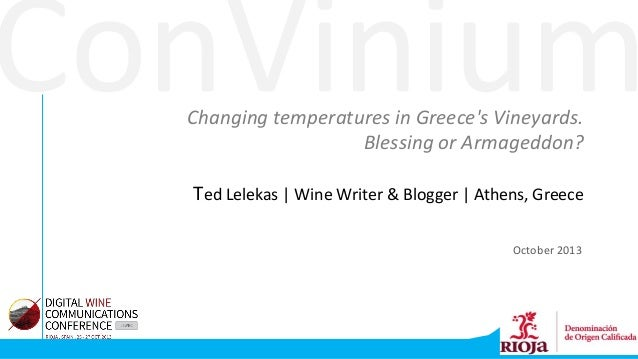 ConVinium Changing temperatures in Greece's Vineyards. Blessing or Armageddon?  Ted Lelekas | Wine Writer & Blogger | Athe...