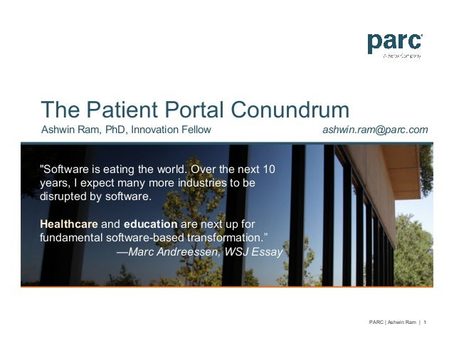 """The Patient Portal ConundrumAshwin Ram, PhD, Innovation Fellow""""Software is eating the world. Over the next 10years, I expe..."""