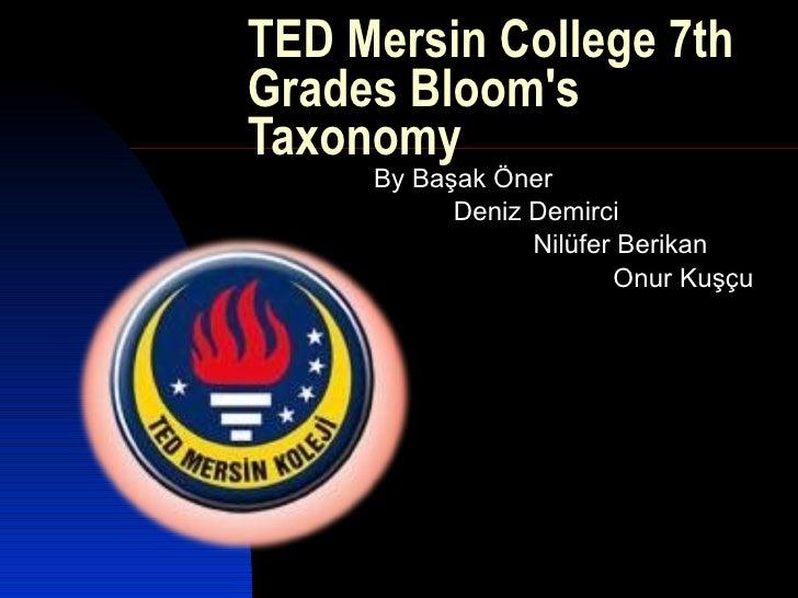 TED Mersin College 7th Grades Bloom's Taxonomy By Başak Öner Deniz Demirci Nilüfer Berikan Onur Kuşçu