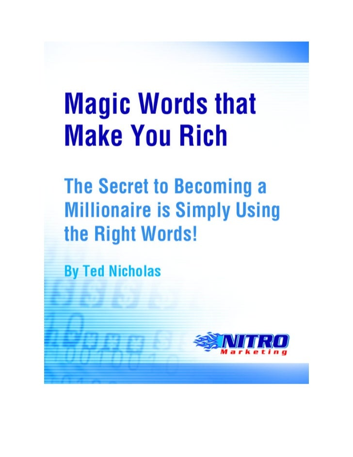 Magic Words that Make You Rich: by Ted Nicholas ____________________________________________________________________NOTICE...