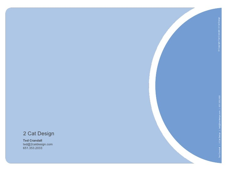 2 Cat Design Ted Crandall [email_address] 651.353.2033