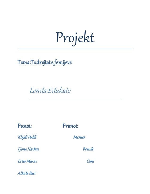 Projekt Tema:Tedrejtate femijeve Lenda:Edukate Punoi: Pranoi: KlajdiHalili Mesues Fjona Haxhiu Besnik EsterMurici Ceni Alk...