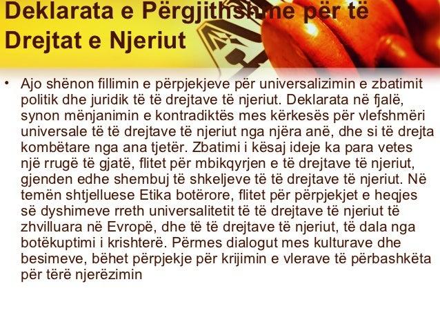 Deklarata e Përgjithshme për tëDrejtat e Njeriut• Ajo shënon fillimin e përpjekjeve për universalizimin e zbatimit  politi...