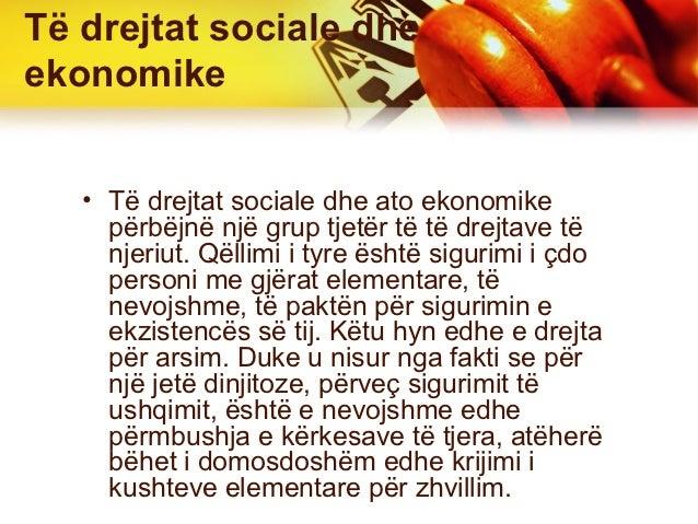 Të drejtat sociale dheekonomike   • Të drejtat sociale dhe ato ekonomike     përbëjnë një grup tjetër të të drejtave të   ...