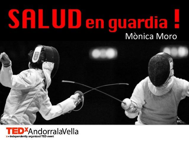 SALUD en guardia ! Mònica  Moro