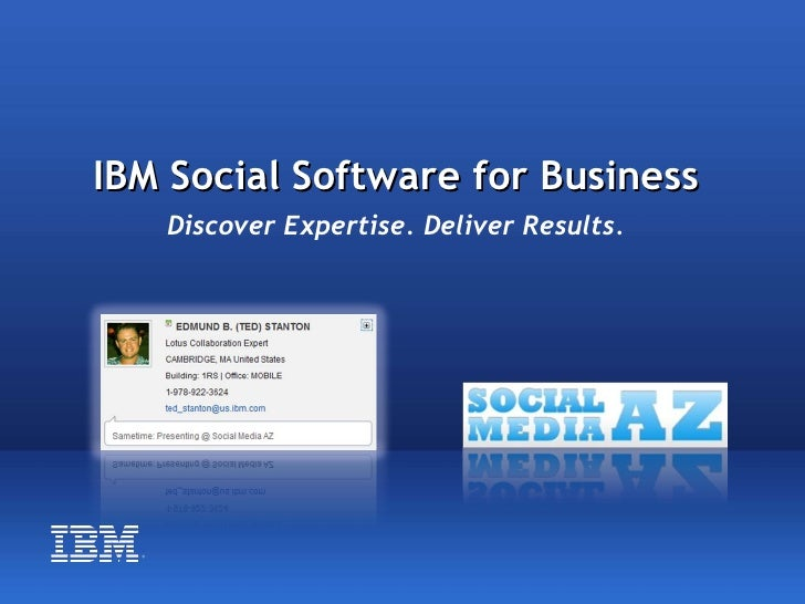 IBM Social Software for Business       Discover Expertise. Deliver Results.       ®