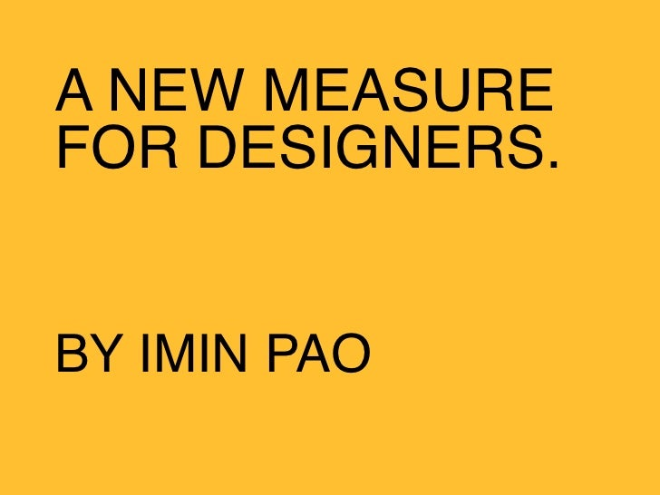 A NEW MEASURE FOR DESIGNERS.   BY IMIN PAO