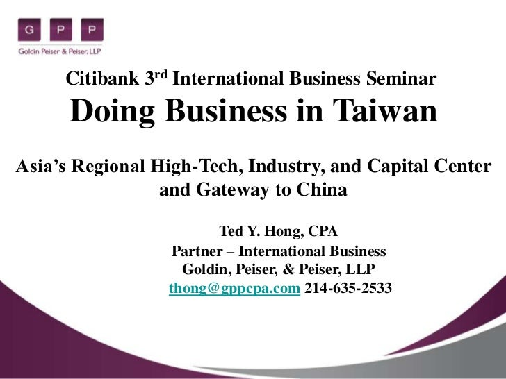 Citibank 3rd International Business Seminar      Doing Business in TaiwanAsia's Regional High-Tech, Industry, and Capital ...