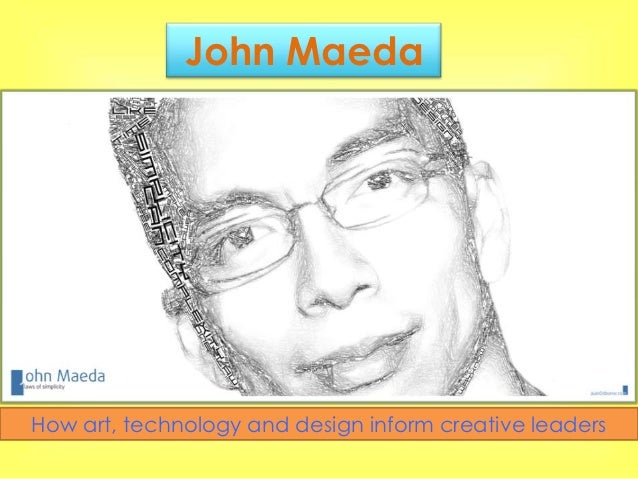 John MaedaHow art, technology and design inform creative leaders
