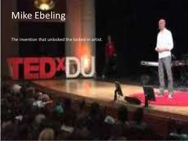 Mike EbelingThe invention that unlocked the locked-in artist.