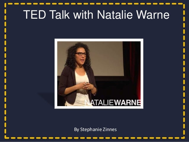 TED Talk with Natalie Warne TED Talk with Charlie Todd       By Stephanie Zinnes          By Stephanie Zinnes