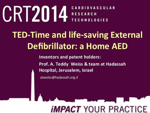TED-­‐Time	   and	   life-­‐saving	   External	    Defibrillator:	   a	   Home	   AED	    Inventors	   and	   patent	   hol...