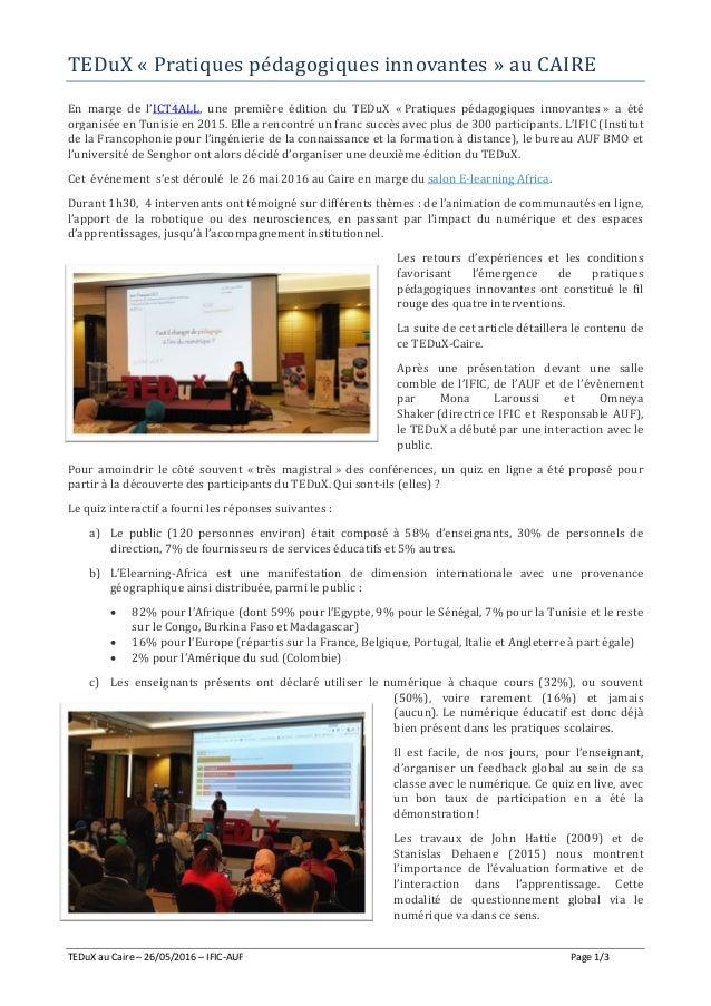 TEDuX au Caire – 26/05/2016 – IFIC-AUF Page 1/3 TEDuX « Pratiques pedagogiques innovantes » au CAIRE En marge de l'ICT4ALL...