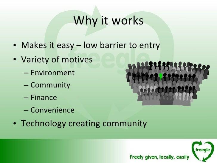 Why it works <ul><li>Makes it easy – low barrier to entry </li></ul><ul><li>Variety of motives </li></ul><ul><ul><li>Envir...