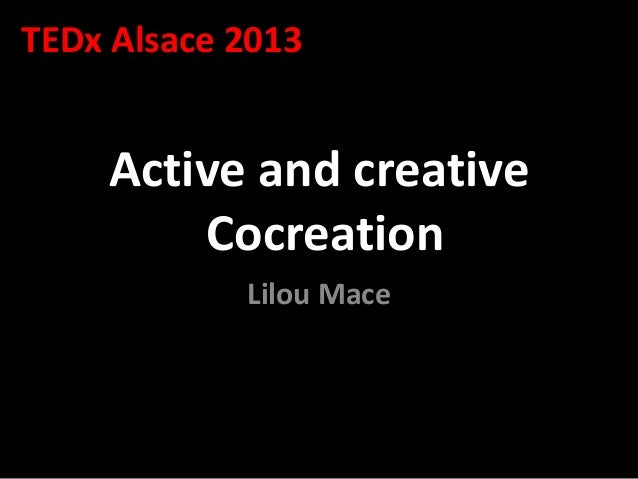 TEDx Alsace 2013  Active and creative Cocreation Lilou Mace