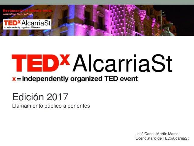 José Carlos Martín Marco Licenciatario de TEDxAlcarriaSt Edición 2017 Llamamiento público a ponentes