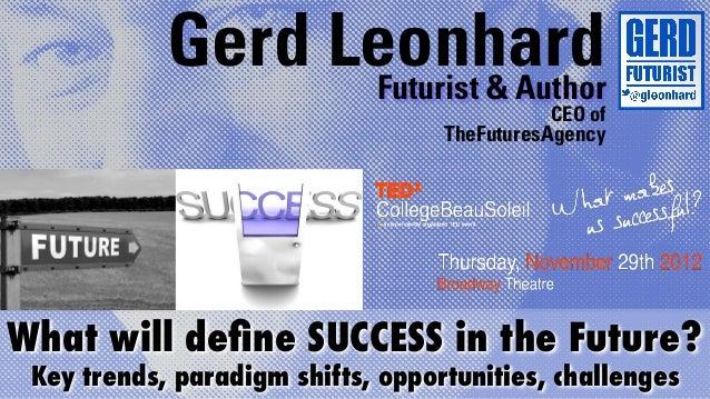 Gerd Leonhard                  Futurist & Author                                              CEO of                      ...