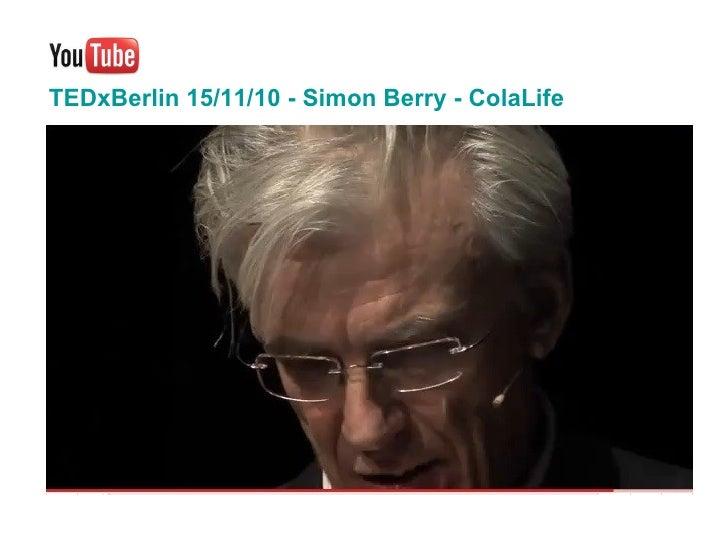 TEDxBerlin  15/11/10   - Simon Berry - ColaLife