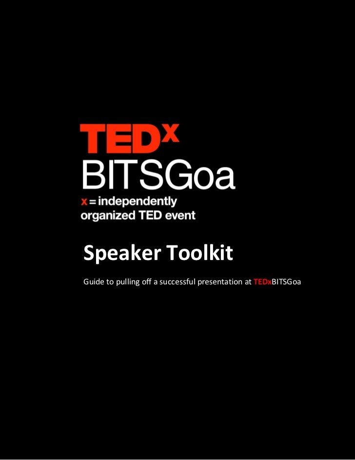 Speaker ToolkitGuide to pulling off a successful presentation at TEDxBITSGoa