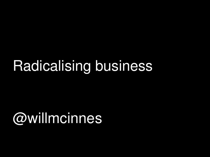 Radicalising business@willmcinnes<br />