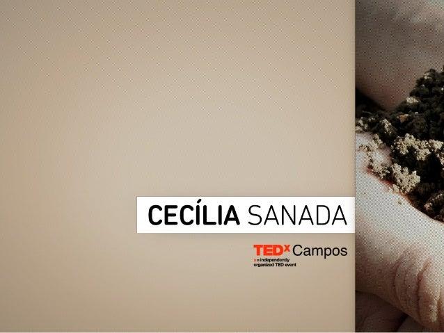 TEDxCampos - Cecília Sanada - Sobre cabelos e café, a integridade pessoal no trabalho